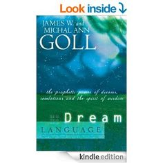 In Dream Language, James and Michal Goll provide an insightful and helpful handbook to this fascinating and little-known world. Based on extensive study and filled with personal insights from their years of walking in this realm, the Golls build a solid framework for how you can receive, understand, interpret, and apply dream revelation from the Holy Spirit.