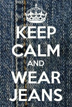 Keep calm and wear Jeans.us teachers ♥ jeans day! Keep Calm Carry On, Stay Calm, Keep Calm And Love, My Love, Keep Calm Posters, Keep Calm Quotes, Keep Calm Signs, Tips & Tricks, Calm Down