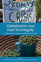 Globalization and food sovereignty : global and local change in the new politics of food