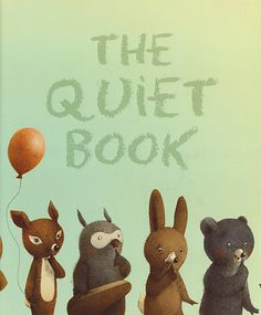 Two adorable kids books: The Quiet Book and The Loud Book | By Deborah Underwood