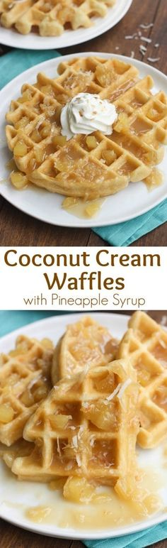Coconut Cream Waffles with a homemade Pineapple Syrup