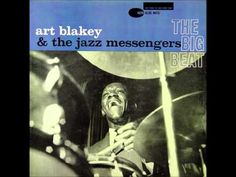 The Big Beat - Art Blakey And The Jazz Messengers [FULL ALBUM] [HQ] - YouTube