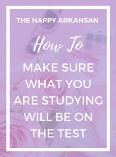 How To Make Sure What You Are Studying Will Be On The Test | Studying is a very important part of the college experience. Above all else, you want to be an efficient studier. This post will help you understand how to better gauge what tests will look like as well as what will be on the test you take in college.
