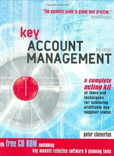 Key Account Management: A Complete Action Kit of Tools and Techniques for Achieving Profitable Key Supplier Status (Key Account Management: Tools & Techniques for Achieving Profitable) Accounting, Career, Management, Action, Key, Tools, How To Plan, Business, Projects