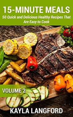15-Minute Meals: 50 Quick and Delicious Healthy Recipes t…