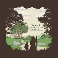 Shop The Road Goes On lord of the rings t-shirts designed by TheHookshot as well as other lord of the rings merchandise at TeePublic.