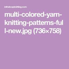 multi-colored-yarn-knitting-patterns-full-new.jpg (736×758)