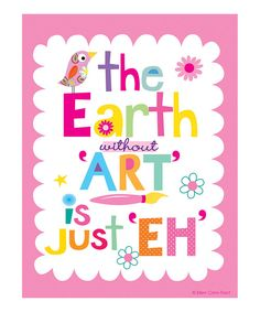 Take a look at this Pink 'The Earth Without Art' Print on zulily today!