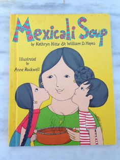 vintage Mexicali Soup children's book by Kathryn Hitte & William D. Hayes…