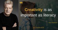 """Creativity is as important as literacy"" - Ken Robinson Ken Robinson, Literacy, Creativity"