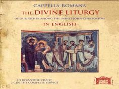 ▶ Cappella Romana - Divine Liturgy of the Orthodox Church in English in Byzantine Chant - YouTube