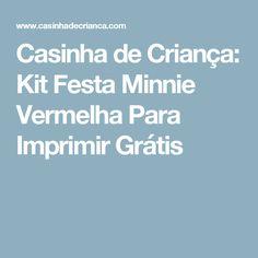 Casinha de Criança: Kit Festa Minnie Vermelha Para Imprimir Grátis