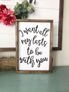 I want all my lasts to be with you Rustic wood sign. Master bedroom decor I want all my lasts to be with you Rustic wood sign. Rustic Wood Signs, Wooden Signs, Rustic Decor, Country Wood Signs, Rustic Frames, Painted Wood Signs, Bedroom Signs, Bedroom Decor, Bedroom Themes