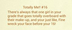 Totally Me!! #16