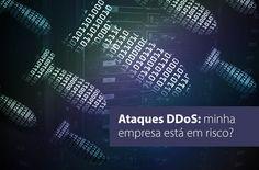 Ataques DDoS: minha empresa está em risco?