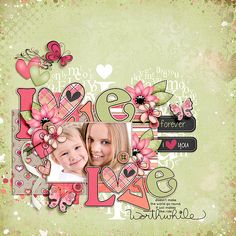 Love layout by Julie/Mother Bear using Love me Dizzy Digi Duos Kit