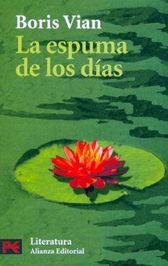 LIBROS: LA ESPUMA DE LOS DÍAS. Boris Vian.