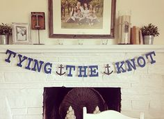 """Nautical Bridal Shower Theme. """"Tying The Knot"""" Banner purchased from """"freshlemonblossoms"""" on etsy!"""