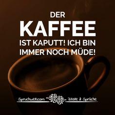 21 Anschauliche Bilder Zu Kaffee Spruche Zitate Fur Kaffeetrinker
