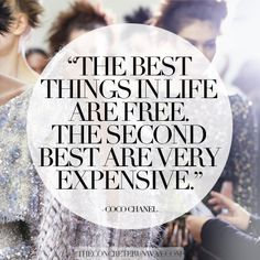 """Or you can skip the expensive part and shop Concrete Runway. ;)   """"The best things in life are free. The second best are very expensive."""" - Coco Chanel  Concrete Runway-Fashion Quotes"""