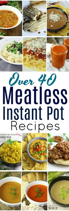 An Instant Pot can be such an incredible time saver in the kitchen! Here are over 40 Meatless Instant Pot Recipes to add to your meal rotation! #InstantPot #PressureCooker #Meatless