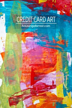 Give your kids a credit card...That's right! Let them make colorful works of art with paint and an old card. | easy kids crafts