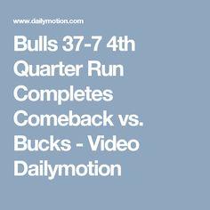 Bulls 37-7 4th Quarter Run Completes Comeback vs. Bucks - Video Dailymotion