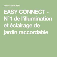 EASY CONNECT - N°1 de l'illumination et éclairage de jardin raccordable