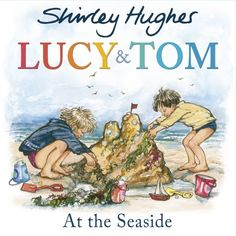 Lucy and Tom at the Seaside by Shirley Hughes https://www.amazon.com/dp/178295516X/ref=cm_sw_r_pi_dp_NmTExbYW0PDFM
