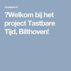 ⭐Welkom bij het project Tastbare Tijd, Bilthoven!