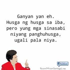 Tagalog Quotes Patama, Tagalog Quotes Hugot Funny, Memes Pinoy, Pinoy Quotes, Best Motivational Quotes, True Quotes, Positive Quotes, Filipino Quotes, Response Memes