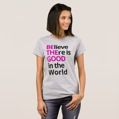 Be The Good Ladies Tee - good gifts special unique customize style