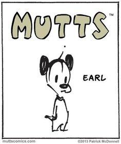 ☻☻☻ MUTTS ☻☻☻ ~ MUTTS Earl