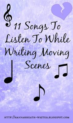 Hannah Heath: 11 Songs To Listen To While Writing Moving Scenes