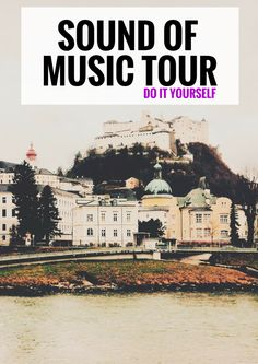 Do It Yourself Sound of Music Tour. I will go waltzing around Salzburg with nothing but some old drapes, singing the entire time.