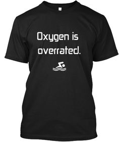 Oxygen is overrated.