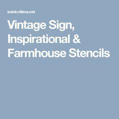 Vintage Sign, Inspirational & Farmhouse Stencils