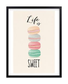 """Life is Sweet"" - Graphic Limited Edition Art Print by Ana Sharpe. Image Positive, Positive Vibes, Food Quotes, Baking Quotes, Cookie Quotes, The Words, Wall Art Prints, Quotes To Live By, Favorite Quotes"