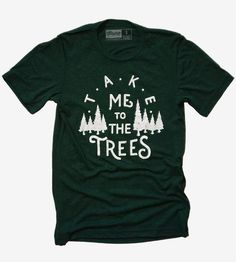 "Inspired by the call of the wild, this cozy t-shirt reads, ""Take me to the trees,"" surrounded by two groups of evergreens. Hand-screenprinted with discharge ink, the typographic design has a soft feel on even softer material. It's so comfy you'll want to wear it for all of your trailblazing, pioneering treks, even if your travels only take you as far as the backyard."