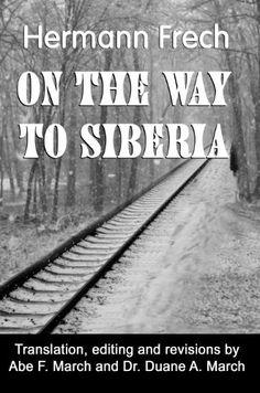 On the Way to Siberia by Hermann Frech, find it on Amazon: http://www.amazon.com/dp/B0076B2P9U/