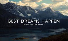 Los mejores sueños pasan, cuando estás despierto