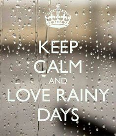 KEEP CALM AND LOVE RAINY DAYS. Another original poster design created with the Keep Calm-o-matic. Buy this design or create your own original Keep Calm design now. Keep Calm Posters, Keep Calm Quotes, Keep Calm And Love, My Love, Keep Calm Signs, I Love Rain, When It Rains, Dancing In The Rain, Rainy Days