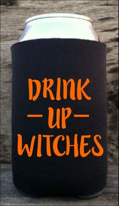 Drink Up Witches Koozie, Halloween Koozie, Beverage Insulator, Custom Koozie, Beach Koozie, Drink Holder, by RomanticSouthern on Etsy