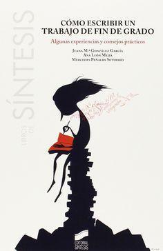Cómo escribir un trabajo de fin de grado Libros de Síntesis: Amazon.es: Juana M.ª/León Mejía, Ana/Peñalba Sotorrío, Mercedes González García: Libros