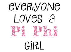 everyone loves a Pi Phi girl (I know my hubby does...)