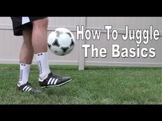 Soccer/Football Juggling Tutorial - The Basics - YouTube