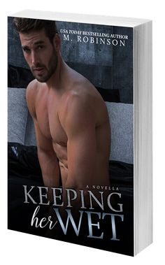 M. Robinson: KEEPING HER WET PAPERBACK IS LIVE!!!