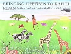 Bringing the Rain to Kapiti Plain (Reading Rainbow Books)- I loved this book when I was younger! Reading Rainbow was my favorite show (I am such a dork.)