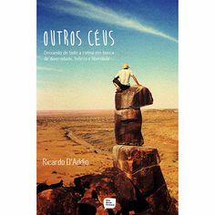 Livro - Outros Ceus: Deixando de Lado a Rotina Em Busca de Diversidade, Beleza de Liberdade
