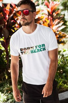 BORN FOR THE BEACH T-SHIRT   Awesome summer mood tee! Multiple sizes and  colours available for men and women!   BUY IT ON AMAZON   3f0bc7fd7